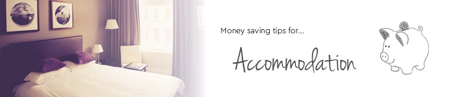 money saving tips for accommodation