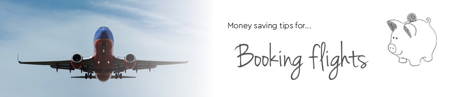 money saving tips for booking flights