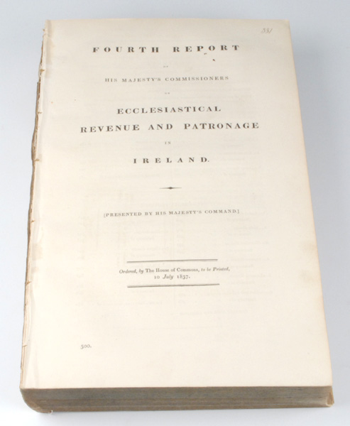 Lot 47 - 1833-37: Reports on Ecclesiastical Revenue and Patronage IrelandFirst and Fourth Report of His