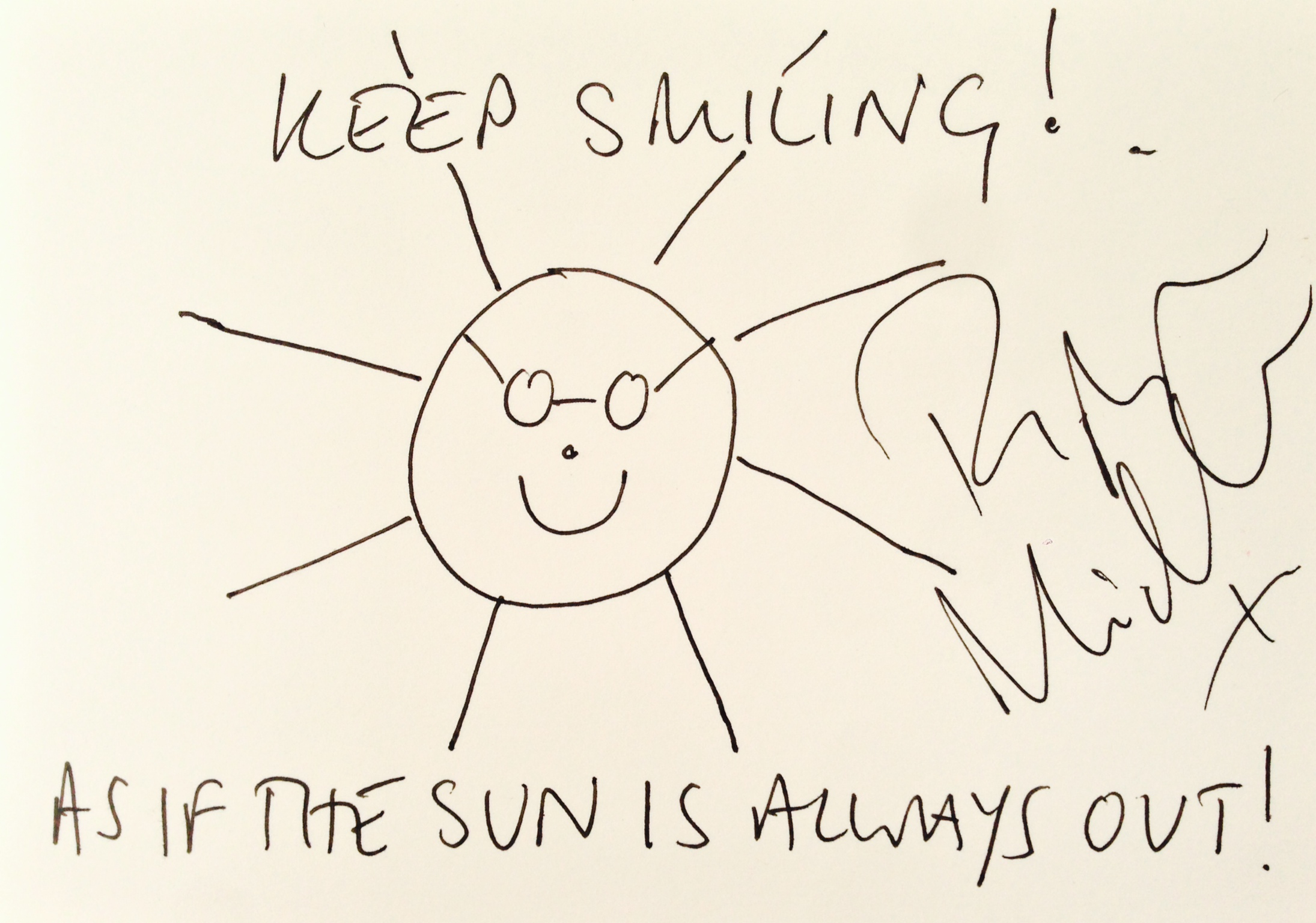 Lot 26 - Pippa Middleton Untitled, signed and inscribed Keep Smiling! As if the Sun is Always Out! pen on