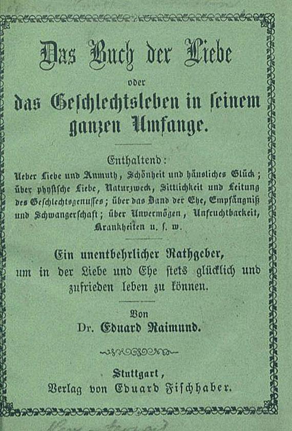 Lot 355 - Erotica. Raimund, E., Das Buch der Liebe. 1874 Erotica. - Raimund, E., Das Buch der Liebe oder das