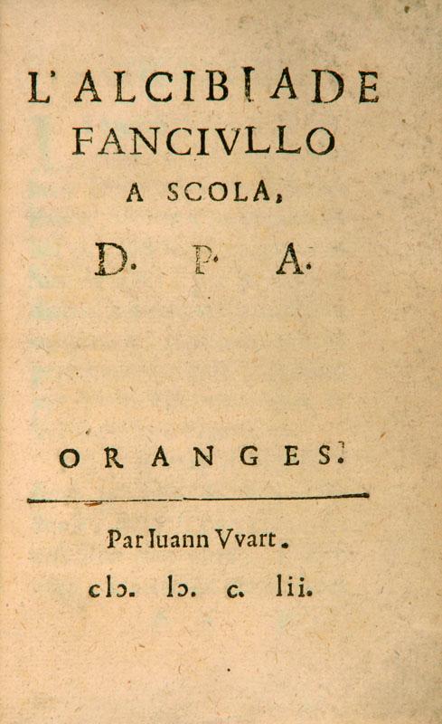 Lotto 219 - Erotica [Pallavicino, Ferrante o Antonio Rocco]. L'Alcibiade fanciullo a scola, D. P. A. Oranges [