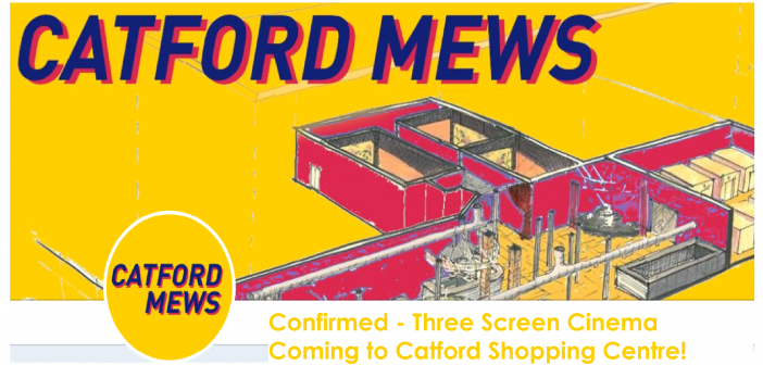 Confirmed – 3 screen Cinema coming to Catford Shopping Centre
