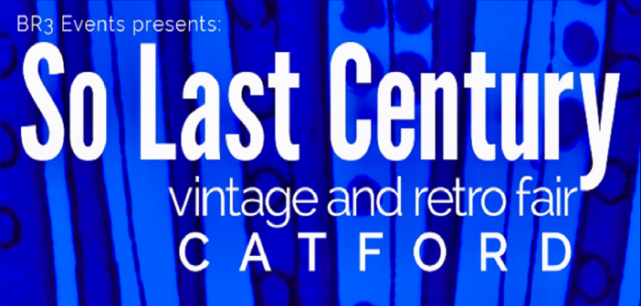 So Last Century Vintage and Retro Fair is Back in Catford