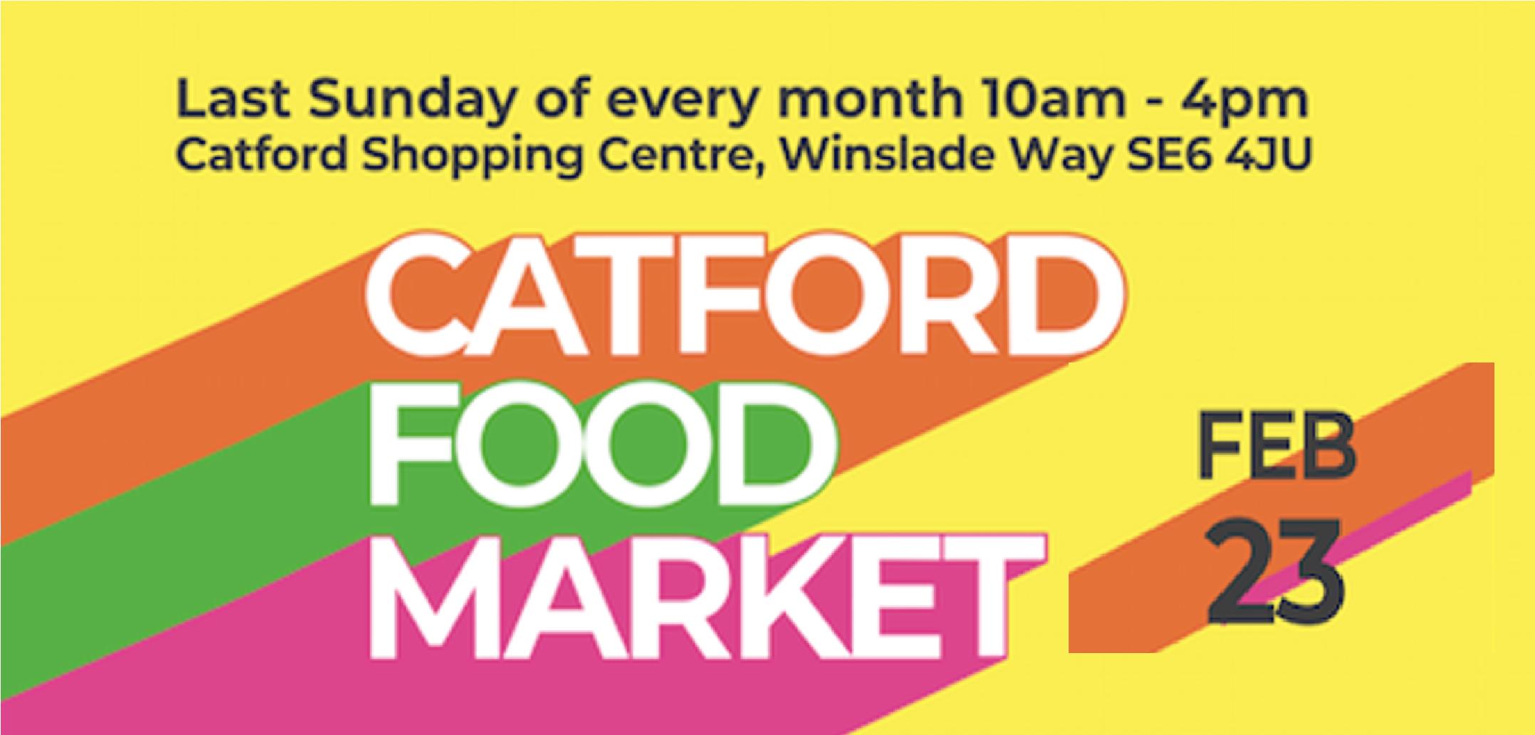 Catford Food Market – Sunday 23 February 2020