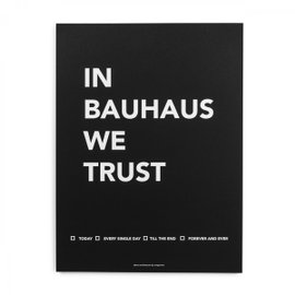 Poster In Bauhaus we Trust