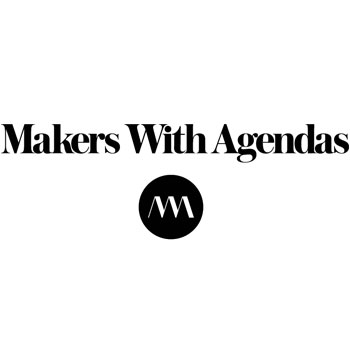 Makers with Agendas