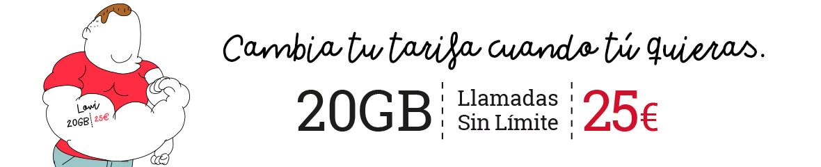 Cambia tu tarifa cuando tú quieras: 20 GB con llamadas si límite a 25€