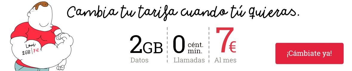 Móvil con 2GB y llamadas 0 cent/min. ¡Cambia tu tarifa cuando quieras!