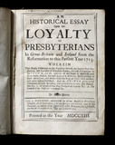 "James Kirkpatrick ""An Historical Essay upon the Loyalty of Presbyterians in Great-Britain and Ireland from the Reformation to this Present Year 1713"" (Belfast) part of the Springhill Library collections, Co"