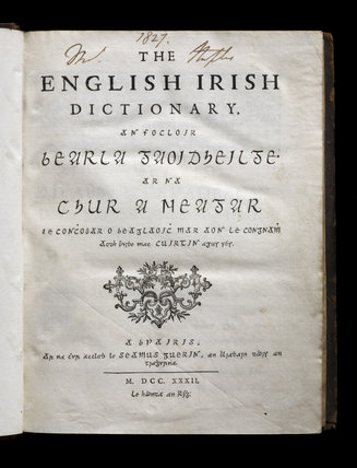 Title page of The English Irish Dictionary, (Paris, 1732) the first English-Irish Dictionary, with a handwritten inscription and the date 1827, from the Springhill Library collections, Co. Londonderry.