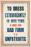 To Dress Extravagantly in War Time