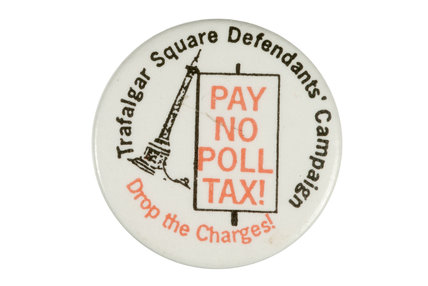 Badge with Nelson's column and slogan 'Pay no poll tax'.