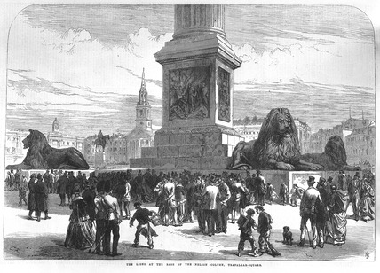 The lions at the base of Nelson's Column: 1867
