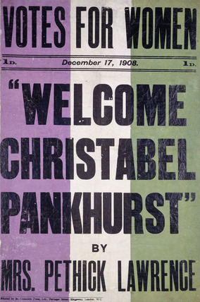Votes for women. Welcome Christabel Pankhurst by Mrs Pethick Lawrence: 1908