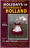 'Holidays in Picturesque Holland', NER poster, c 1920.