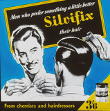 'Men who prefer something a little better Silvifix their hair', poster, c 1950.