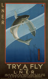 'Try a Fly by the LNER', LNER poster, c 1925.