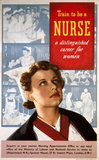 'Train to be a Nurse, a Distinguished Career for Women', poster, c 1940s.