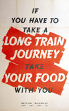 'If you have to take a long train journey take your food with you', c 1940s.
