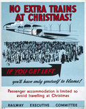 'No Extra Trains at Christmas', Railway Executive Committee poster, 1939-1945.