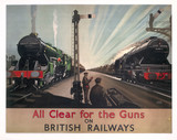 'All Clear for the Guns', British Railways poster, WWII.