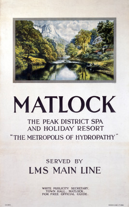'Matlock - The Metropolis of Hydropathy', LMS poster, 1923-1947.