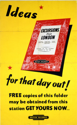 'Ideas for that Day Out! Excursions from London', BR poster, c 1960s.