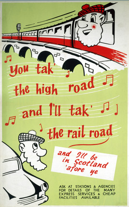 'You Tak' the High Road and I'll Tak' the Rail Road', BR poster, 1960s.