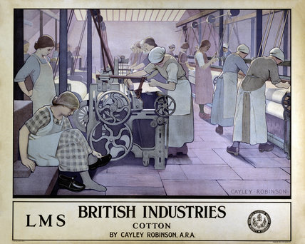 LMS poster. British Industries - Cotton by Cayley Robinson, 1924.