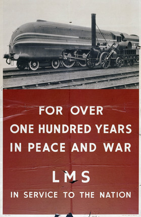 'For Over 100 Years in Peace and War,' LMS poster, 1939-1945.