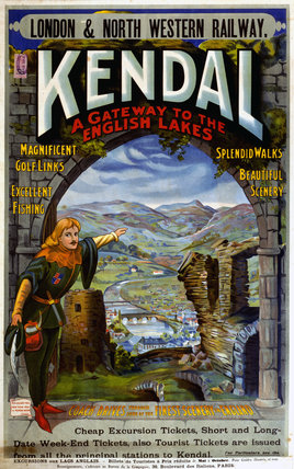 'Kendal - A Gateway to the English Lakes', LNWR poster, 1910.