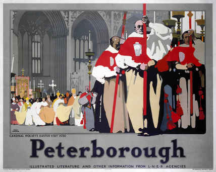 Peterborough - Cardinal Wolsey's Easter Visit, LNER poster, 1923-1947.