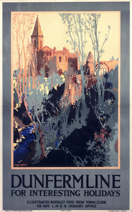 'Dunfermline, for Interesting Holidays', LNER poster, c 1930s.