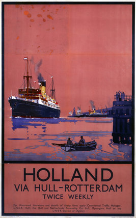 'Holland via Hull and Rotterdam', LNER poster, 1923-1947.