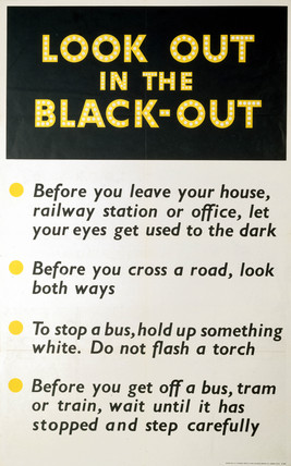'Look Out in the Black-Out', poster, 1939-1945.