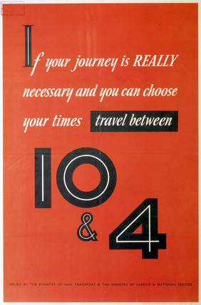 'If your journey is REALLY necesary...', poster, 1939-1945.