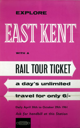'Explore East Kent with a Rail Tour Ticket', BR (SR) poster, 1961.