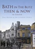 Bath in the Blitz - Then & Now. Order here with free UK postage
