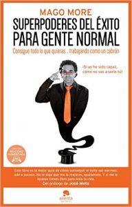 """portada del libro """"superpoderes del exito para gente normal"""", mago-more"""