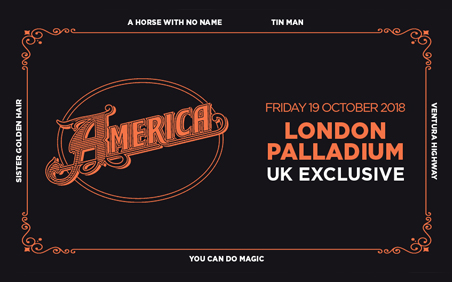 Organise your visit to The London Palladium to listen live to the multi award winning band America. Buy theatre tickets today.