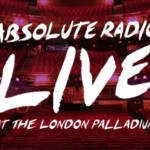 Absolute Radio live at The London Palladium