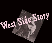 In 1958 West Side Story was staged live at Her Majesty's theatre in London
