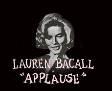 1972 Lauren Bacall staged live Applause at Her Majesty's theatre in London