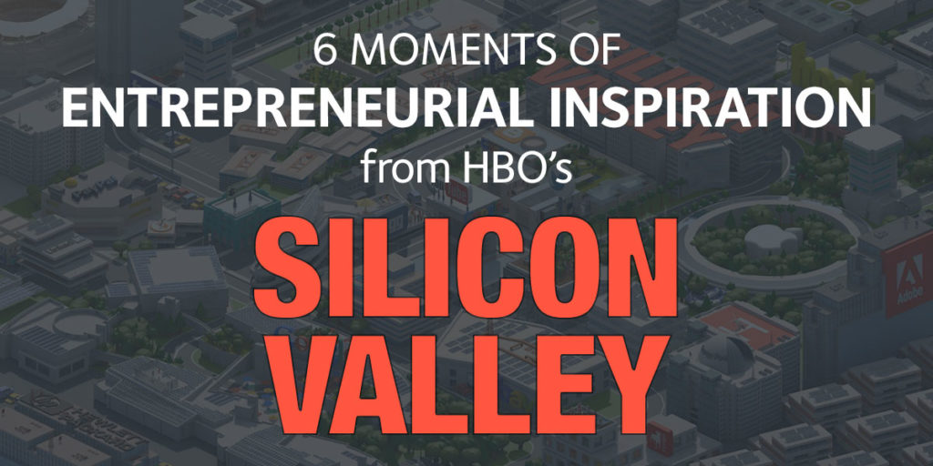 6 moments of entrepreneurial inspiration from HBO's Silicon Valley