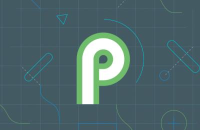 Uuden Android P:n ensimmäinen versio ilmestyi – mitä uutta?