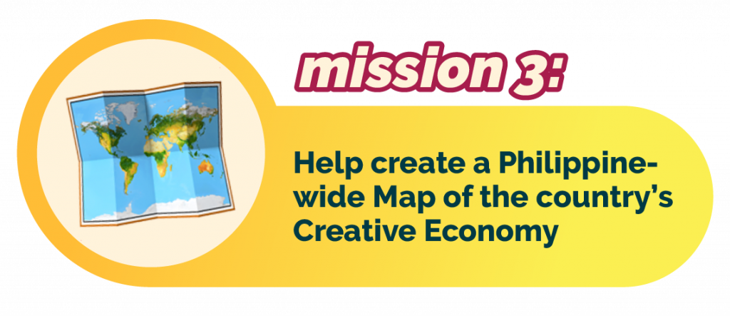 Mission 3: contribute in creating a Philippine-wide Map of the country's Creative Economy.