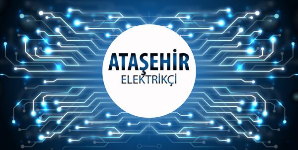 Ataşehir Elektrikçi - Ataşehir'in Tüm Mahallelerine 7/24 Elektrikçi Hizmeti için Bizi Arayın!