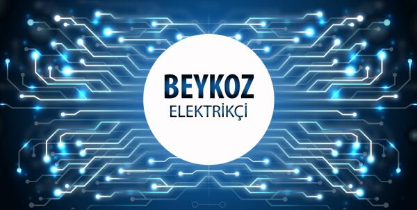 Beykoz Elektrikçi - Beykoz'un Tüm Mahallelerine 7/24 Elektrikçi Hizmeti için Bizi Arayın!