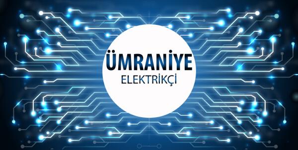 Ümraniye Elektrikçi - Ümraniye'nin Tüm Mahallelerine 7/24 Elektrikçi Hizmeti için Bizi Arayın!